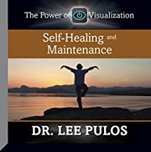 Self-Healing and Maintenance  by Dr. Lee Pulos Narrated by Dr. Lee Pulos