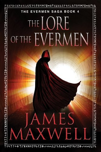 James Maxwell - The Lore of the Evermen (The Evermen Saga, Book Four)