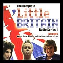 Little Britain: The Complete Radio Series 1 Radio/TV Program by Matt Lucas, David Walliams Narrated by Matt Lucas, David Walliams, Tom Baker
