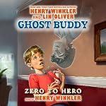 Ghost Buddy: Zero to Hero | Henry Winkler,Lin Oliver