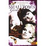 """Smalltown Girls - Der Tod kommt selten allein: Romanvon """"Josephine Mint"""""""