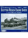 Don Beecroft Steam Memories on Shed: Scottish Region Engine Sheds: 23: And Their Motive Power 1950's-1960's