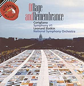 Corigliano: Of Rage and Remembrance; Symphony No. 1