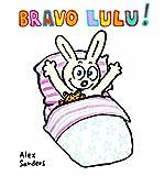 Bravo Lulu ! | Sanders, Alex (1964-....). Auteur