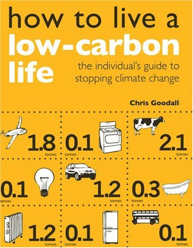 How to Live a Low-Carbon Life: The Individuals Guide to Stopping Climate Change