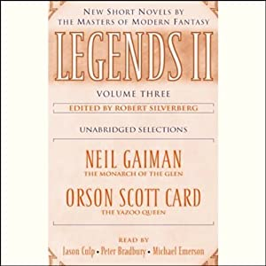 Legends II, Volume Three: New Short Novels by The Masters of Modern Fantasy (Unabridged Selections) | [Neil Gaiman, Orson Scott Card, Robert Silverberg]