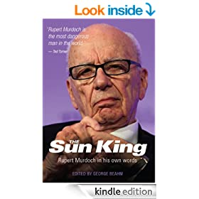 Rupert Murdoch: The Sun King: Rupert Murdoch In His Own Words