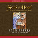 Monk's Hood: The Third Chronicle of Brother Cadfael (       UNABRIDGED) by Ellis Peters Narrated by Patrick Tull