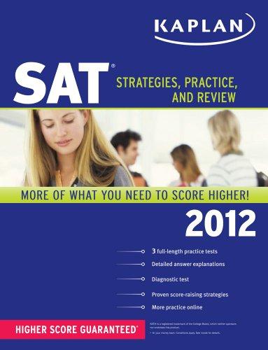 Kaplan SAT 2012: Strategies, Practice, and Review