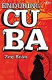Bran Enduring Cuba (Lonely Planet Travel Literature)