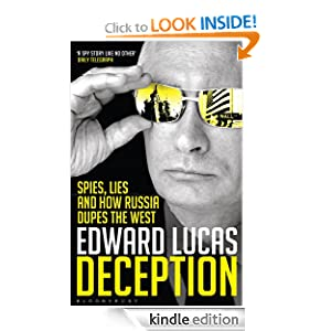 Deception: Spies, Lies and How Russia Dupes the West: Edward Lucas: Amazon.com: Kindle Store