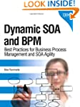 Dynamic SOA and BPM: Best Practices f...