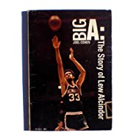 Big A: The Story of Lew Alcindor
