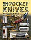 Big Book of Pocket Knives: Identification & Values, 4th Edition