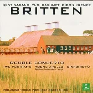 Britten: Double Concerto, Young Apollo, Sinfonietta / Nagano, Bashmet, Kremer, et al