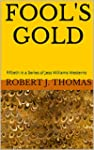 FOOL'S GOLD: Fiftieth in a Series of...