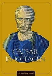 Caesar in 10 Tagen