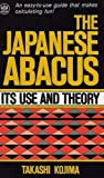 The Japanese Abacus: Its Use and Theory (0804802785) by Takashi Kojima
