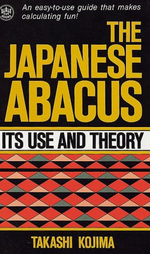 Japanese Abacus : Its Use and Theory