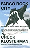 Fargo Rock City: A Heavy Metal Odyssey in Rural North Dakota (0743406567) by Klosterman, Chuck