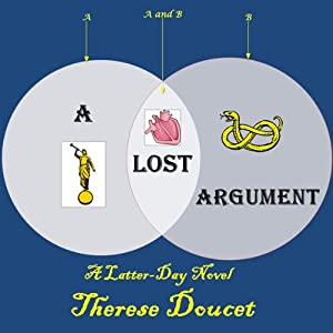 A Lost Argument: A Latter-Day Novel | [Therese Doucet]
