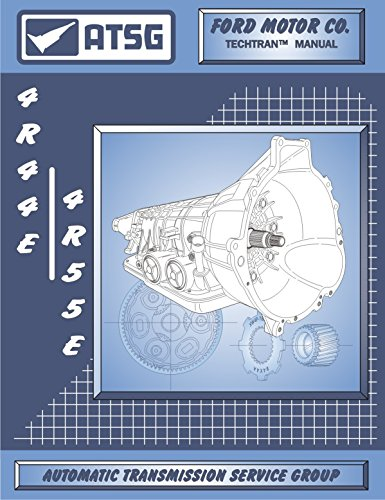 ATSG 4R44E/4R55E Ford Automatic Transmission Repair Manual (4R44E Transmission - 4R44E Shift Kit - 4R44E-5R55E-zip - Best Repair Book Available!) (Transmission Rebuild Kit Ford compare prices)
