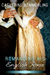 Romancing His English Rose (Entangled Scandalous)