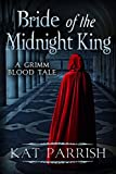 Bride of the Midnight King: A Grimm Blood Tale