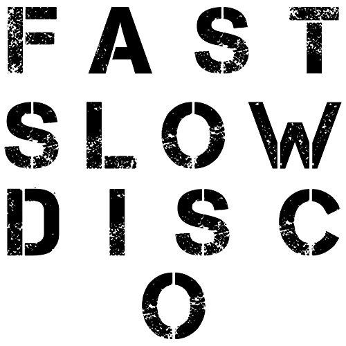 Fast Slow Disco