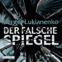 Der falsche Spiegel Audiobook by Sergej Lukianenko Narrated by Rainer Fritzsche