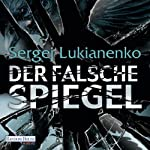 Der falsche Spiegel | Sergej Lukianenko