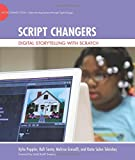 img - for Script Changers: Digital Storytelling with Scratch (The John D. and Catherine T. MacArthur Foundation Series on Digital Media and Learning) book / textbook / text book