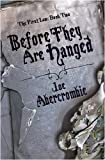 Before They Are Hanged: The First Law: Book Two: Book Two of the First Law (Gollancz S.F.)