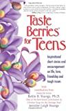 img - for Taste Berries for Teens: Inspirational Short Stories and Encouragement on Life, Love, Friendship and Tough Issues book / textbook / text book