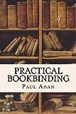 Practical Bookbinding
