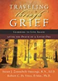 img - for Traveling through Grief: Learning to Live Again after the Death of a Loved One book / textbook / text book