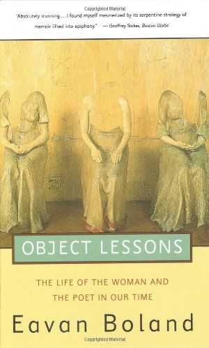 Object Lessons: The Life of the Woman and the Poet in Our...