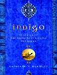 Indigo: In Search of the Color That S...
