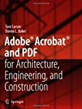 Adobe® Acrobat® and PDF for Architecture, Engineering, and Construction (1846280206) by Carson, Tom