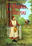 On the Banks of the Bayou (Little House)