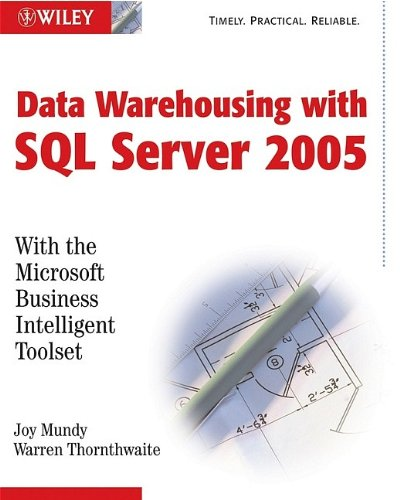 The MicrosoftData Warehouse Toolkit: With SQL Server2005 and the Microsoft Business Intelligence Toolset