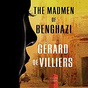 The Madmen of Benghazi Audiobook