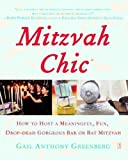 img - for by Greenberg, Gail Anthony MitzvahChic: How to Host a Meaningful, Fun, Drop-Dead Gorgeous Bar or Bat Mitzvah (2006) Paperback book / textbook / text book