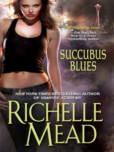 Richelle Mead - Succubus Blues
