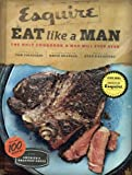 img - for Eat Like a Man: The Only Cookbook a Man Will Ever Need book / textbook / text book