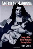 img - for American Madonna: Images of the Divine Woman in Literary Culture (Religion in America) book / textbook / text book