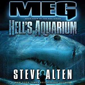 Meg: Hell's Aquarium: The Meg Series, Book 4 | [Steve Alten]
