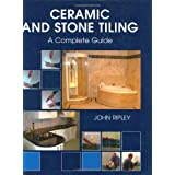 Ceramic and Stone Tiling: A Complete Guideby John Ripley