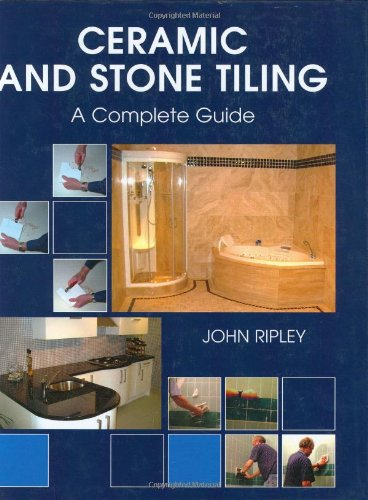Ceramic and Stone Tiling: A Complete Guide - Crowood Press - 1861267770 - ISBN:1861267770