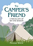 Phoebe Smith The Camper's Friend: A Miscellany of Wit and Wisdom